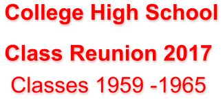 College High School Class Reunion 2017  Classes 1959 -1965